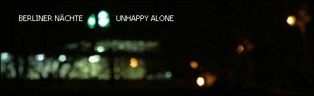 Unhappy tAlone - Berliner Naechte