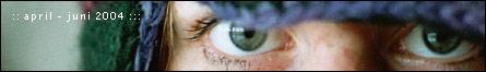 Fotos April bis Juni 2004: Vivis Augen